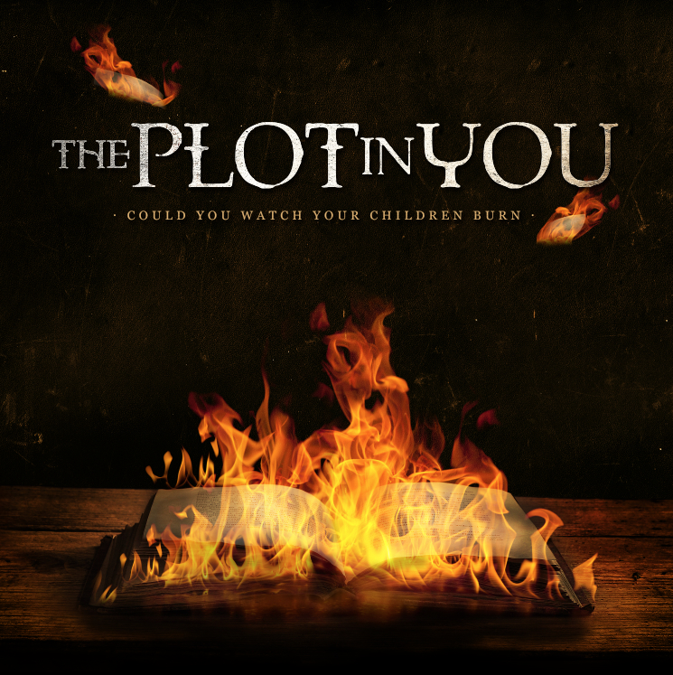 """News Added Dec 02, 2012 The Plot In You's second full length album called """"Could You Watch Your Children Burn."""" The Plot In You Is a Metalcore band. Two singles have been released. The first one released was the first track on the album called """"Premeditated"""". The second single that was released was called """"Fiction […]"""