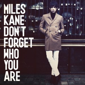 """News Added Mar 14, 2013 Don't forget who you are is the follow-up to 2011's The Colour Of The Trap. Miles Kane has been talking to NME about the record and described it as """"big, positive and upbeat"""" and compared the album's sound to his old single 'Inhaler'. He added: """"That was sort of the […]"""