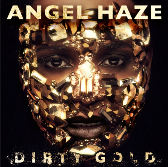 News Added Aug 31, 2013 Dirty Gold is the upcoming debut album from female rapper Angel Haze. Haze has released several buzz singles & outtakes from the album already. Submitted By AdamH8sYou Track list: Added Aug 31, 2013 Sing About Me, Echelon (It's My Way), A Tribe Called Red, Deep Sea Diver, Black Synagogue, Angels […]