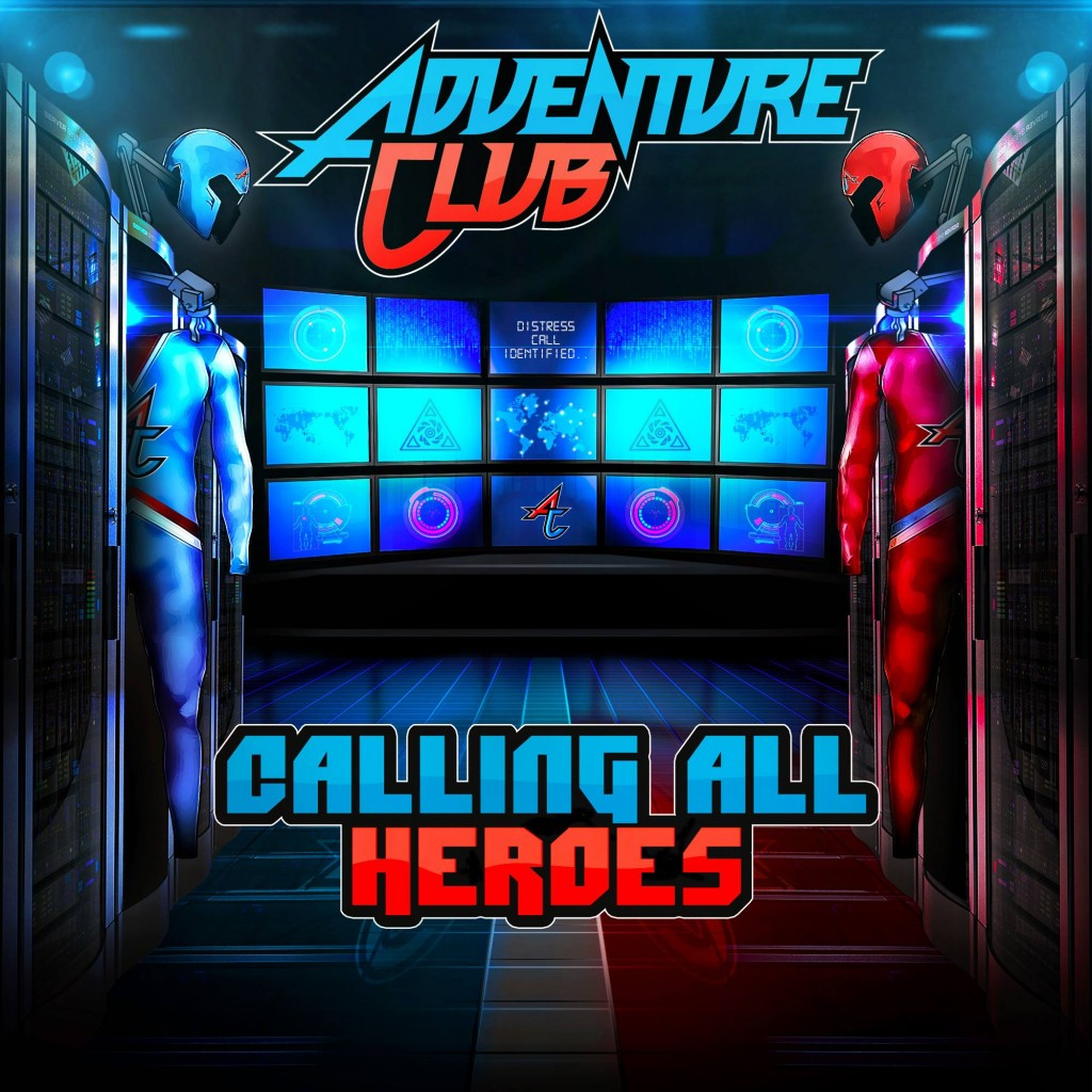 Adventure Club Calling All Heroes Ep Album Download