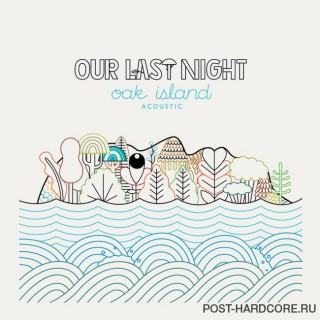 News Added Jun 07, 2014 Our Last Night has launched an Indiegogo campaign last year to fund a double EP, the first EP [Oak Island] was the first part of the double EP and the second part would be an acoustic version of the EP. On June 3rd, 2014, Our Last Night released a video […]