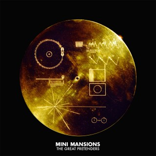 Mini Mansions : The Great Pretenders album download | Has it
