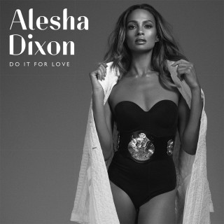 """News Added Oct 02, 2015 """"Do It For Love"""" is the upcoming fourth studio album by English singer, songwriter, dancer and TV personality Alesha Dixon is scheduled to be released on October 9th via Precious Stone Records The album comes preceded by the summer jam single """"The Way We Are"""", which will be released on […]"""