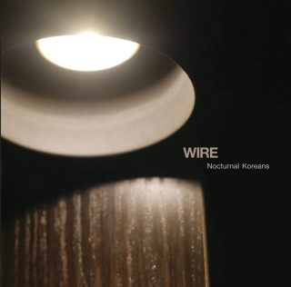 News Added Apr 19, 2016 Wire return with news of their new mini album 'Nocturnal Koreans', due April 22th via pinkflag. Chronicling a sleepless night that Wire spent in a seedy Boston-area hotel on their 2013 US tour, the title track Nocturnal Koreans is the kind of charging, urgent post-punk tune that's always been Colin […]