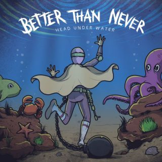 "News Added Dec 01, 2016 Having expanded upon the buzz they initially created, Better Than Never are back with their excellent new EP, 'Head Under Water'. Today we are bringing you an exclusive listen to it below. ""With this EP we really wanted to take everything we learnt from our last one and build upon […]"