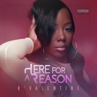 "News Added Apr 05, 2017 ""Here For A Reason"" is the debut studio album from Chicago rapper/singer K'Valentine which is going to be released on CD/Vinyl/Digital April 7th, 2017 through Fat Beats Records & Javotti Media. You can stream numerous music videos off of the album below vis YouTube. Submitted By RTJ Source hasitleaked.com That's […]"