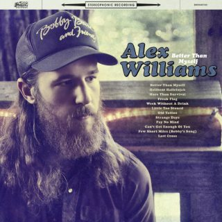 "News Added Aug 01, 2017 ""Better Than Myself"" is the forthcoming debut studio album from country music artist Alex Williams, currently slated to be released August 11th, 2017, through Big Machine Label Group. Submitted By RTJ Source hasitleaked.com Track list: Added Aug 01, 2017 BETTER THAN MYSELF Track List: 1. Better Than Myself 2. Hellbent […]"