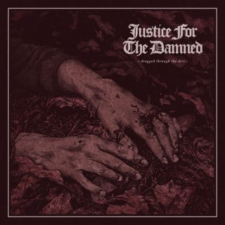"News Added Aug 10, 2017 Sydney heavy metal outfit Justice For The Damned have announced the upcoming release of their highly anticipated Greyscale Records debut album Dragged Through The Dirt. The album will be available on vinyl, cd, and digital August 11th. You can also catch them on the road this September for the ""Dragged […]"