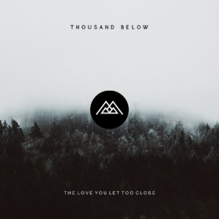 "News Added Sep 15, 2017 Thousand Below will release their debut album The Love You Let Too Close through Rise Records on October 6. The band has shared the new song ""No Place Like You"" to celebrate the announcement of the release. Vocalist James Deberg said, ""This record has been a year in the making, […]"