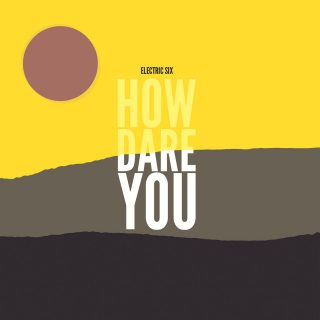 """News Added Sep 29, 2017 Electric Six has been lucky enough to survive fifteen years in the dirty, filthy music industry, so it is fitting that they are still around to release their unlucky thirteenth record """"HOW DARE YOU"""" this fall on Metropolis Records. Luck strikes quick, but E6 likes to take its time with […]"""
