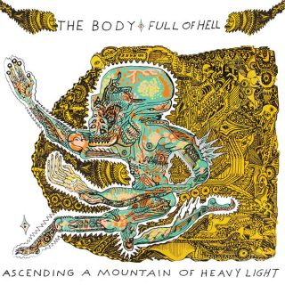 "News Added Oct 28, 2017 Sludge Metal duo, The Body have joined up with the Grindcore group, Full of Hell, to release their second album together titled ""Ascending a Mountain of Heavy Light"". Their first collab album, ""One Day You Will Ache Like I Ache"" was released back in 2015and was listed as one of […]"