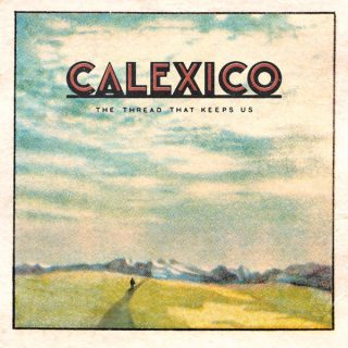 News Added Oct 12, 2017 New album from Calexico! From Joey himself: It's Rocktober everyone and we are super excited to announce that we have a new album! It's titled The Thread That Keeps Us and will be released January 26th, 2018. If you're curious and want to catch a glimpse, check out the first […]
