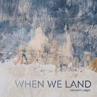 "News Added Dec 29, 2017 Indie Rock artist When We Land, a four-piece rock band, are gearing up to release their new, 10-track album, ""Introvert's Plight,"" out on January 1, 2018. When We Land is putting out this new release through their own label. Check out a new track from When We Land below! Submitted […]"