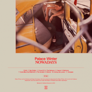 "News Added Jan 13, 2018 Following the release of their debut Waiting For The World To Turn, the band are back with a new record. Copenhagen duo Palace Winter have announced their new album Nowadays. ""Arriving in adulthood is a bitter-sweet experience. Abandoned childhood fascinations make way for tough life lessons. But also the hope […]"
