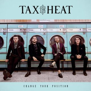 "News Added Mar 07, 2018 Tax The Heat is a Rock band that formed in 2013 out of Bristol, United Kingdom. The guys have released 1 studio album and an EP since then, which had turned the heads of Nuclear Blast reps for this new album. ""Change Your Position"" will be their Sophomore record and […]"