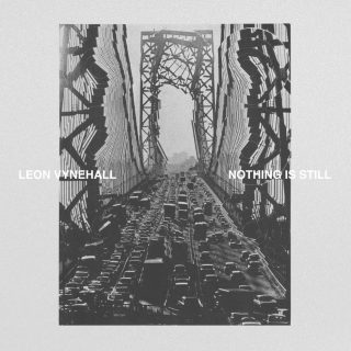 News Added Apr 19, 2018 Leon Vynehall's debut album, Nothing Is Still, will come out in June on Ninja Tune. Vynehall says the LP has been in the works for nearly four years. It's dedicated to his grandparents, who emigrated from the UK to New York City in the '60s—a part of his family history […]