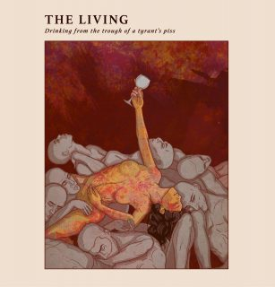 News Added Sep 26, 2018 San Francisco prog rock band The Living are releasing their sophomore album, titled 'Drinking From The Trough of a Tyrant's Piss' on October 19th. Their self-titled debut album, which came out last year, was one of the strongest debut albums I have heard in a while. According to the press […]