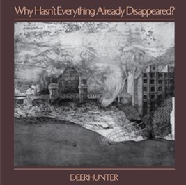 """News Added Oct 30, 2018 Deerhunter have announced a new album called """"Why Hasn't Everything Already Disappeared?"""", out January 18 (via 4AD). """"Death in Midsummer"""" is its first single. """"Why Hasn't Everything Already Disappeared?"""" follows 2015's """"Fading Frontier"""". Album track """"No One's Sleeping"""" concerns British MP Jo Cox, who was murdered in 2016 by a […]"""