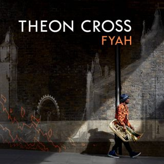 "News Added Jan 28, 2019 Theon Cross is one of the prominent names of thriving London jazz scene. He recorded with Makaya Mcraven, Pharaoh Monche and appeared on Gilles Peterson's project We Out Here. New album ""Fyah"" is a collaboration with Nubya Garcia and Moses Boyd -who don't need an introduction to real fans of […]"