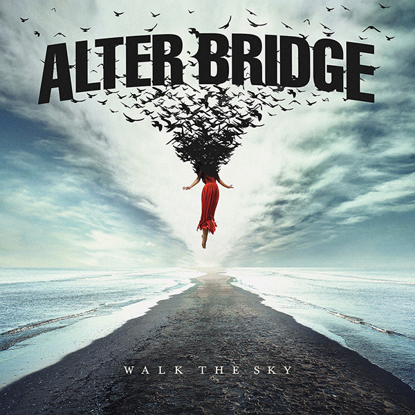 Alter Bridge : Walk The Sky
