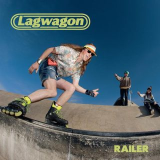Lagwagon - Railer (2019) LEAK ALBUM