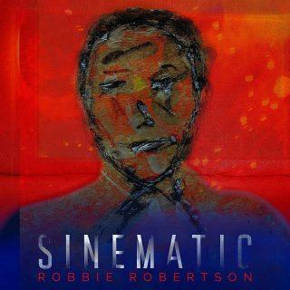 Robbie Robertson - Sinematic (2019) LEAK ALBUM