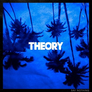 Theory of a Deadman - Say Nothing (2019) LEAK ALBUM