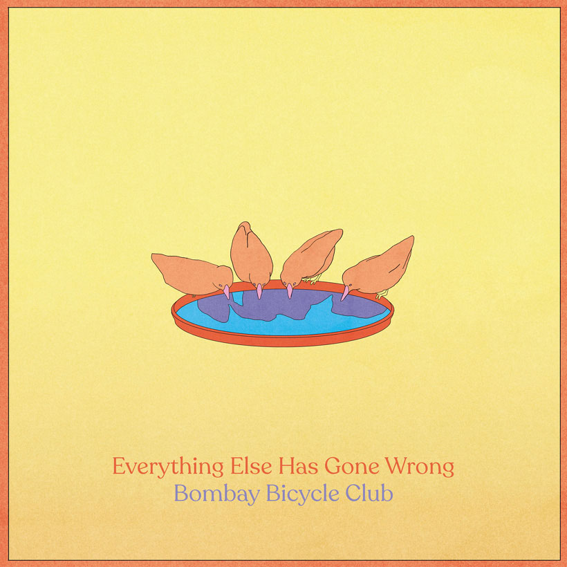 Bombay Bicycle Club : Everything Else Has Gone Wrong