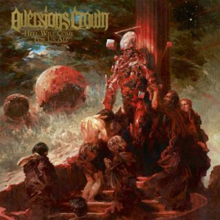 """News Added Mar 17, 2020 Australian metal destroyers AVERSIONS CROWN will release their fourth studio album, """"Hell Will Come For Us All"""", on June 12 via Nuclear Blast. The disc was produced by the band while engineering was handled by Matt Shorter at Heliport Studios. The album was mixed and mastered by Will Putney at […]"""