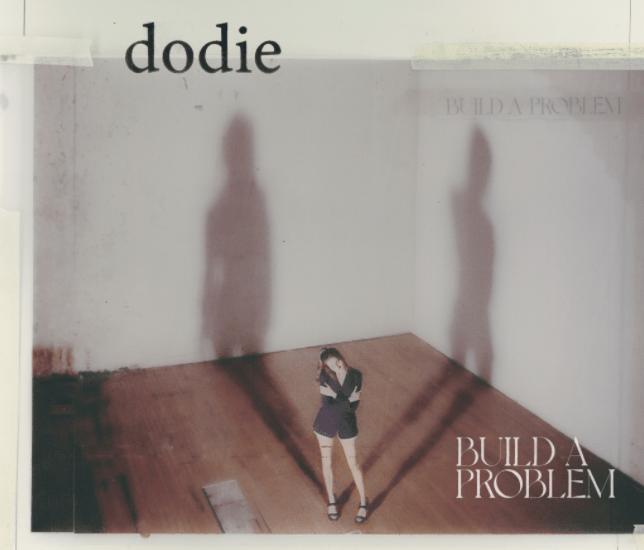 Dodie : Build A Problem