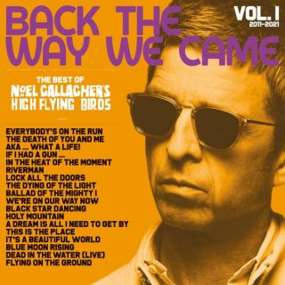 News Added May 11, 2021 'We're On Our Way Now' is the first single taken from 'Back The Way We Came: Vol 1 (2011-2021)', the Best Of celebrating the first decade of Noel Gallagher's High Flying Birds, out June 11th!. The double album, curated and compiled entirely by Noel,includes tracks from the three Number One […]